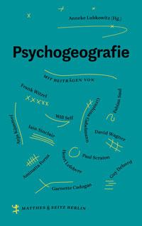 Anneke Lubkowitz: Psychogeografie
