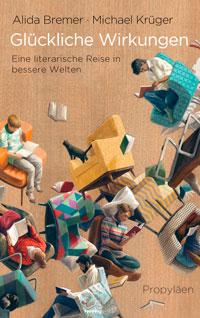 Alida Bremer, Michael Krüger: Glückliche WIrkungen