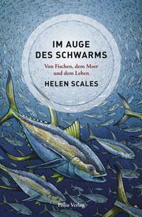 Helen Scales: Im Auge des Schwarms