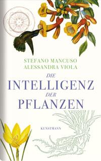 Stefano Mancuso, Alessandra Viola: Die Intelligenz der Pflanzen