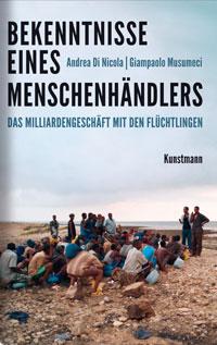 Andrea Di Nicola, Giampaolo Musumeci: Bekenntnisse eines Menschenhändlers